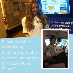 Should you hire promotional staff for the Scottish Caravan show