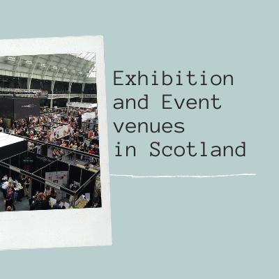 Exhibition and Event venues in Scotland